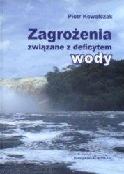 Zagrożenie związane z deficytem wody Piotr Kowalczak