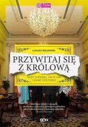 Przywitaj się z królową Gafy, wpadki, faux pas i inne historie Łukasz Walewski