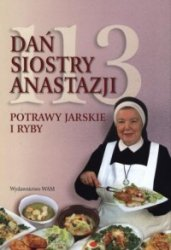 113 dań Siostry Anastazji Potrawy jarskie i ryby s Anastazja Pustelnik FDC