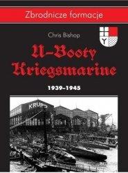 U-Booty Kriegsmarine 1939-1945 Seria: Zbrodnicze formacje Chris Bishop