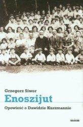 Enoszijut Opowieść o Dawidzie Kurzmannie Grzegorz Siwor