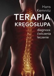 Terapia kręgosłupa Diagnoza, ćwiczenia, leczenie Hans Kemnitz