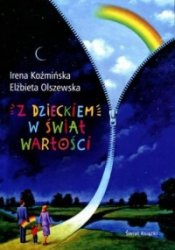 Z dzieckiem w świat wartości Irena Koźmińska