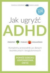 Jak ugryźć ADHD Dana Laake, Pamela Compart