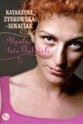 Upalne lato Gabrieli Katarzyna Zyskowska-Ignaciak