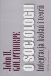 O socjologii Integracja badań i teorii John H Goldthorpe