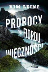 Prorocy znad Fiordu wieczności Kim Leine