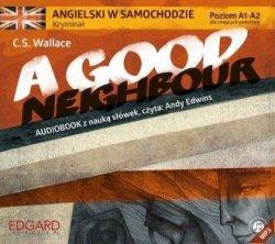 Angielski w samochodzie Kryminał A Good Neighbour C.S. Wallace
