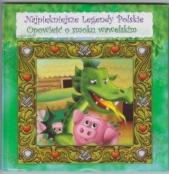 Opowieść o Smoku Wawelskim. Najpiękniejsze Legendy Polskie Dorota Skwark