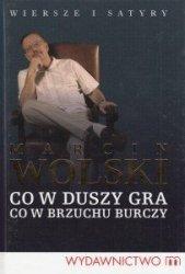 Co w duszy gra Co w brzuchu burczy Wiersze i satyry Marcin Wolski