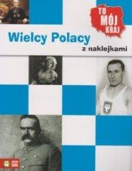 Wielcy Polacy z naklejkami To mój kraj