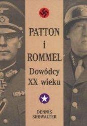 Patton i Rommel Dowódcy XX wieku Dennis Showalter