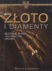 Złoto i diamenty Bezcenne skarby i ich mroczna historia Silvia Liebrich