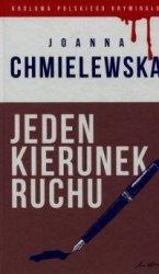 Jeden kierunek ruchu Joanna Chmielewska