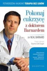 Pokonaj cukrzycę z doktorem Barnardem Neal D. Barnard