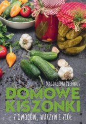 Domowe kiszonki z owoców warzyw i ziół Magdalena Pieńkos
