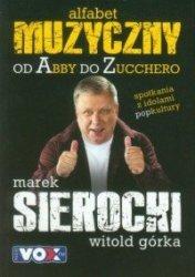 Muzyczny alfabet Od Abby do Zucchero Marek Sierocki, Witold Górka