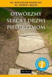 Otwórzmy serca i drzwi pielgrzymom Bogusław Nadolski ks Robert Nęcek