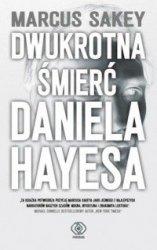 Dwukrotna śmierć Daniela Hayesa Marcus Sakey