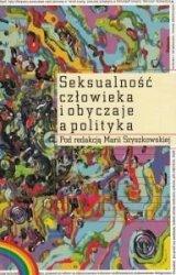 Seksualność człowieka i obyczaje a polityka Maria Szyszkowska