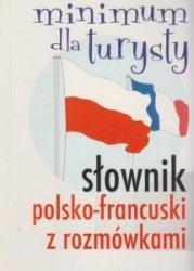 Słownik polsko-francuski z rozmówkami Minimum dla turysty