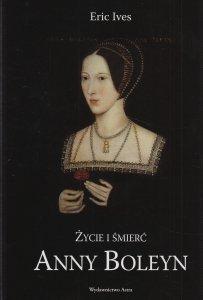 Życie i śmierć Anny Boleyn Eric Ives