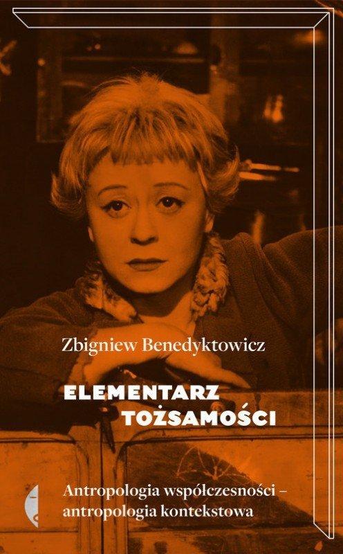 Elementarz tożsamości Antropologia współczesności – antropologia kontekstowa Zbigniew Benedyktowicz
