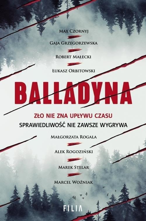 Balladyna Czornyj, Grzegorzewska, Małecki, Orbitowski, Rogala, Rogoziński, Stelar, Woźniak