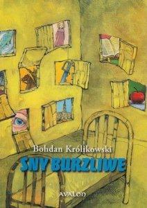 Sny burzliwe Bohdan Królikowski