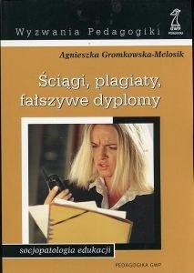 Ściągi plagiaty fałszywe dyplomy Agnieszka Gromkowska-Melosik