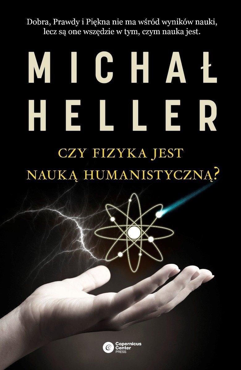 Czy fizyka jest nauką humanistyczną? Michał Heller