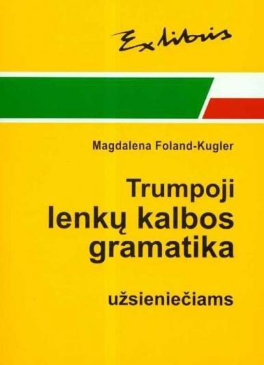 Trumpoji lenku kalbos gramatika uzsienieciams Magdalena Foland-Kugler