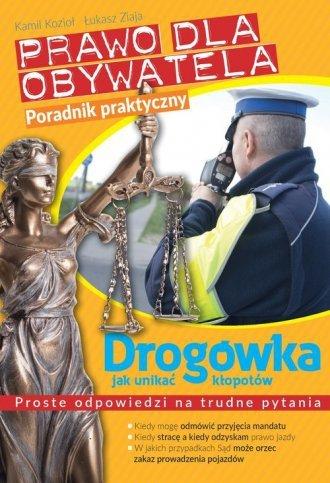 Prawo dla obywatela. Drogówka: jak unikać kłopotów Kamil Kozioł, Łukasz Ziaja