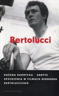 Ukryte spojrzenia w filmach Bernarda Bertolucciego Bożena Kudrycka
