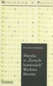 Muzyka w Żywych kamieniach Wacława Berenta Paulina Kierzek