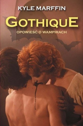 Gothique Opowieść o wampirach Kyle Marffin