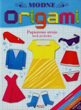 Modne origami Papierowe stroje krok po kroku Catherine Ard