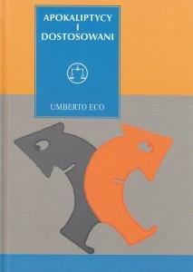 Apokaliptycy i dostosowani Umberto Eco