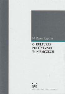 O kulturze politycznej w Niemczech M Rainer Lepsius