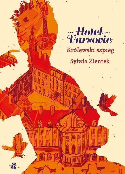 Hotel Varsovie Królewski szpieg Tom 3 Sylwia Zientek