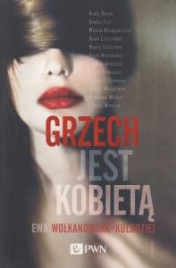 Grzech jest kobietą Ewa Wołkanowska-Kołodziej