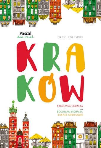 Kraków Slow travel Katarzyna Rodacka Bogusław Michalec Łukasz Orbitowski