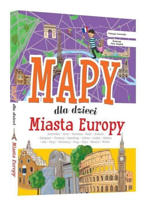 Miasta Europy Mapy dla dzieci Patrycja Zarawska