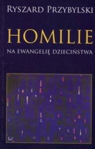 Homilie na Ewangelię Dzieciństwa Ryszard Przybylski
