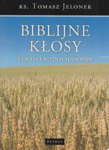Biblijne kłosy z gratulacyjnych snopów ks Tomasz Jelonek