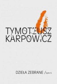 Dzieła zebrane Tom 5 Tymoteusz Karpowicz