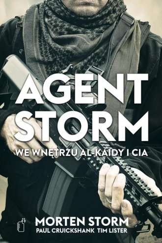 Agent Storm We wnętrzu Al-Kaidy i CIA Morten Storm, Paul Cruickshank, Tim Lister (oprawa miękka)