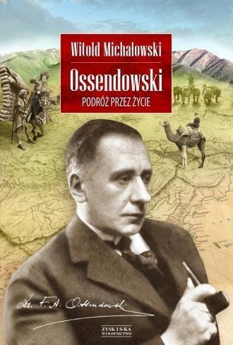 Ossendowski Podróż przez życie Witold Michałowski