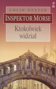 Inspektor Morse Ktokolwiek widział Colin Dexter