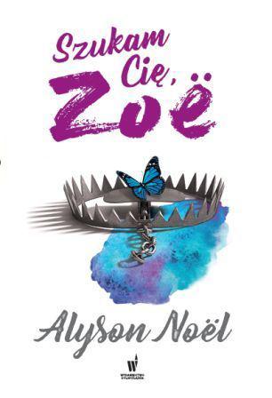 Szukam Cię... Zoe Alyson Noel